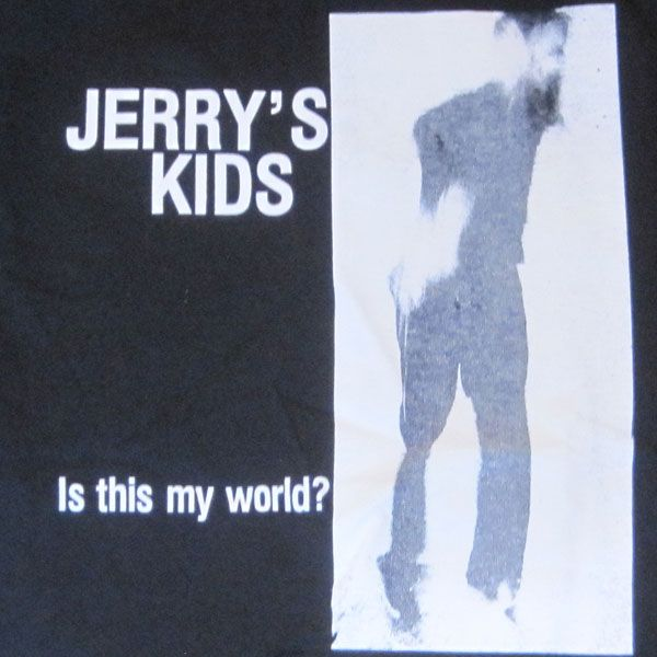 JERRY'S KIDS Tシャツ IS THIS MY WORLD? 1