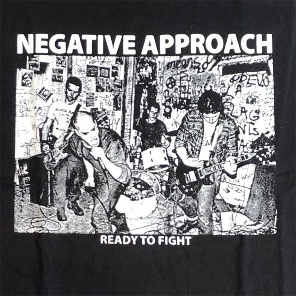 NEGATIVE APPROACH Tシャツ READY TO FIGHT