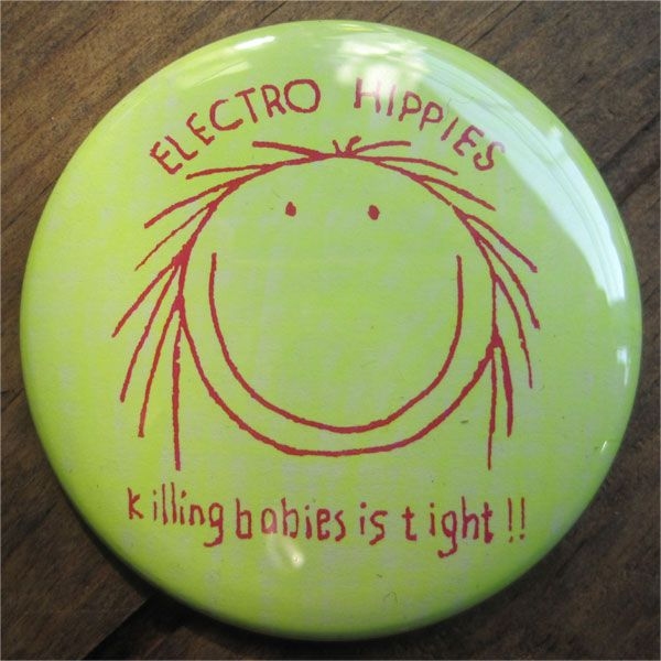 ELECTRO HIPPIES デカバッジ kiling babies is tight!