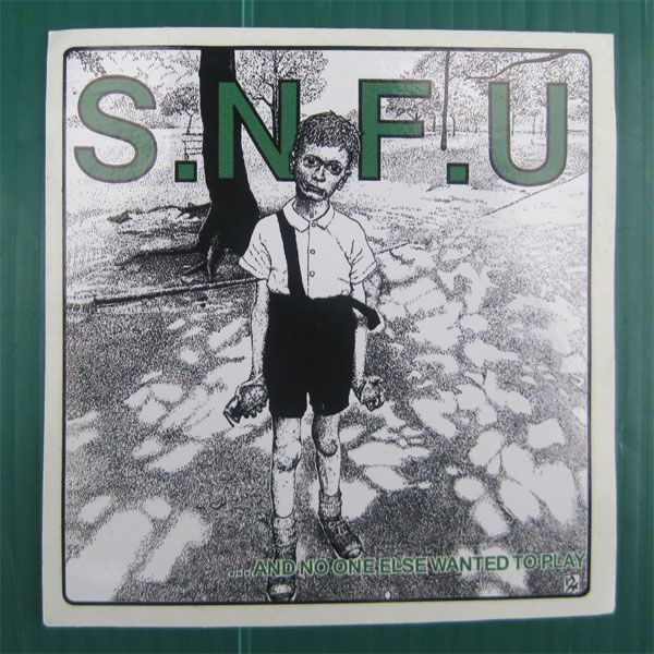 S.N.F.U ステッカー ...And No One Else Wanted to Play