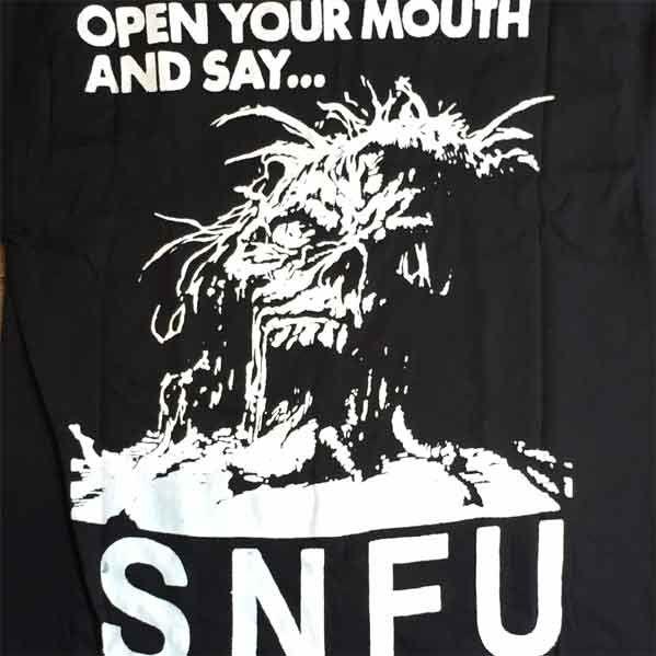 S.N.F.U Tシャツ OPEN YOUR MOUTH AND SAY... 両面プリント
