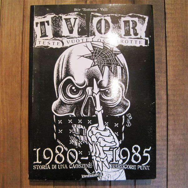 TVOR 「TESTE VUOTE OSSA ROTTE」 1980-1985 BOOK