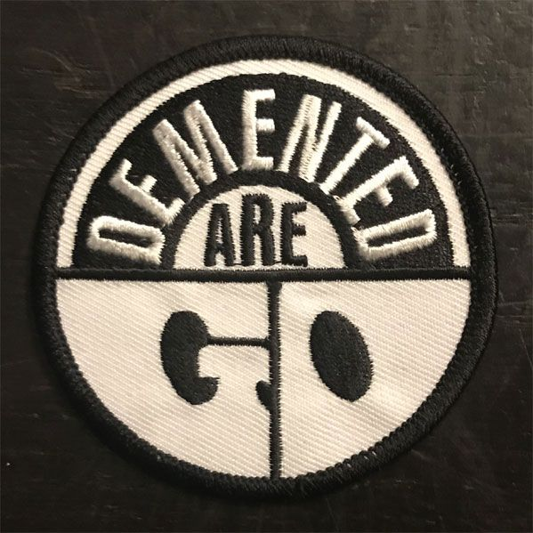 DEMENTED ARE GO ワッペン