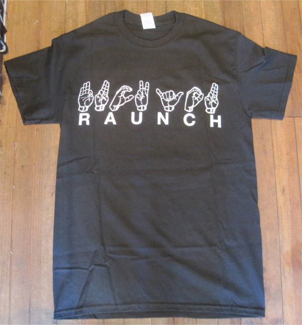 RAUNCH RECORDS Tシャツ A FUCKED UP PLACE