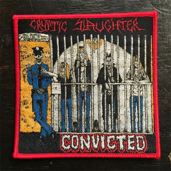 CRYPTIC SLAUGHTER ワッペン CONVICTED OFFICIAL!