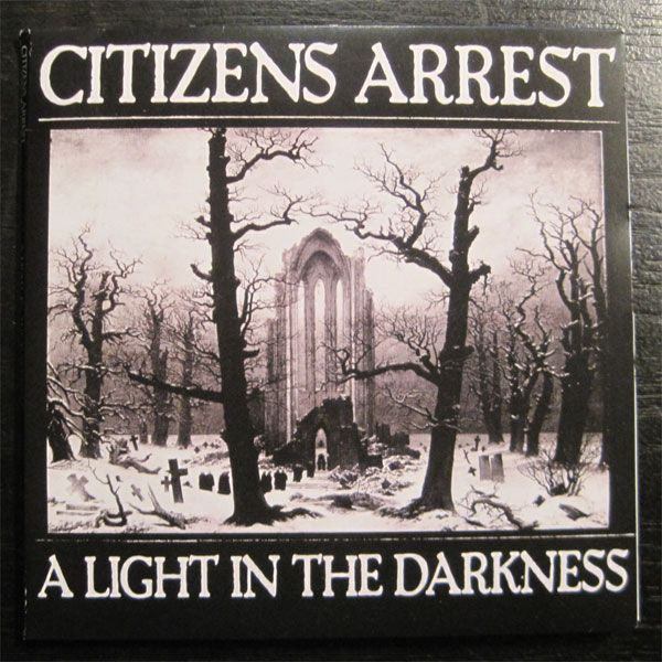 """CITIZENS ARREST 7"""" EP A LIGHT IN THE DARKNESS"""