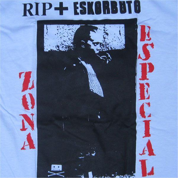 RIP + Eskorbuto Tシャツ Zona Especial Norte