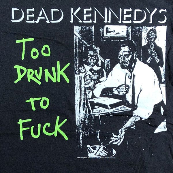 DEAD KENNEDYS Tシャツ TOO DRUNK TO FUCK オフィシャル