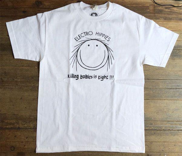 ELECTRO HIPPIES Tシャツ Killing Babies is tight! オフィシャル!