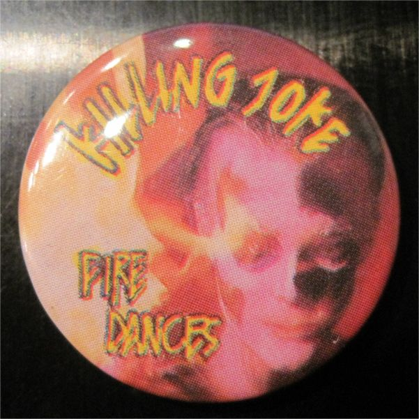 KILLING JOKE レア小バッジ FIRE DANCES