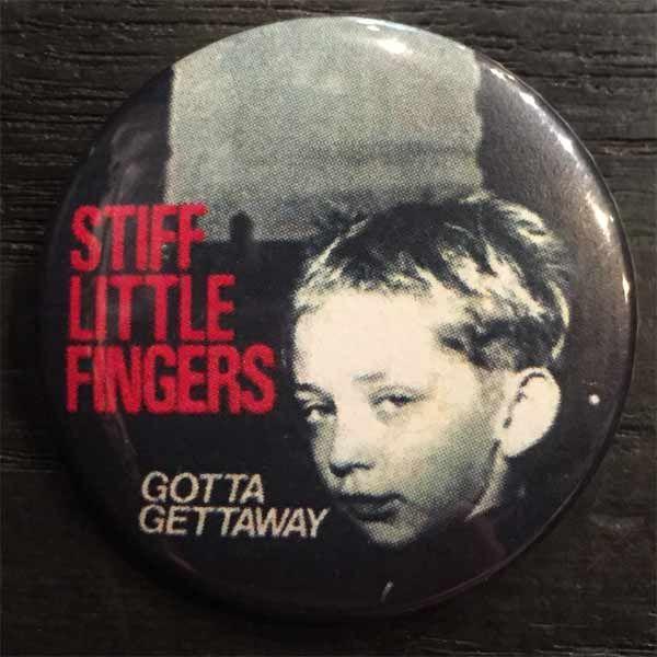 STIFF LITTLE FINGERS バッジ gotta get away
