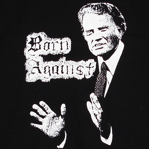 BORN AGAINST Tシャツ billy graham