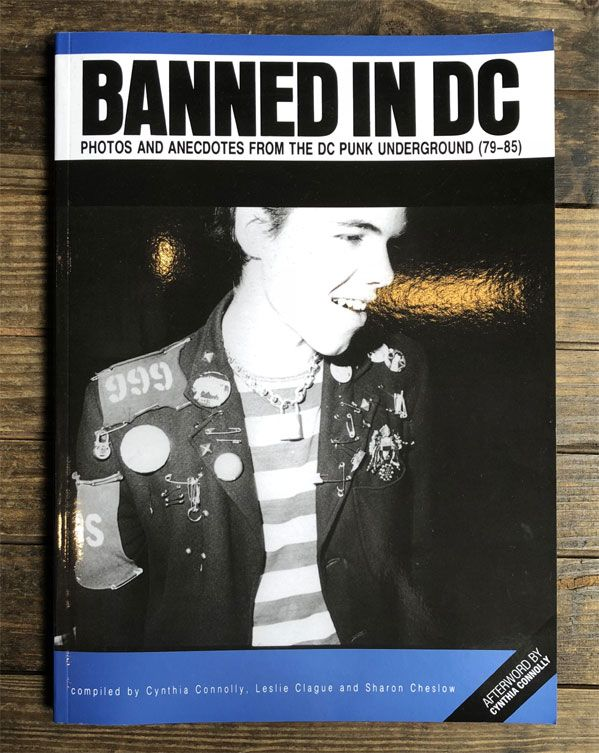 BANNED IN DC BOOK PHOTOS AND ANECDOTES FROM THE DC PUNK UNDERGROUND(79-85)