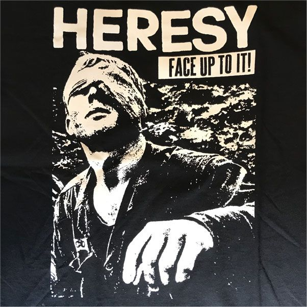 HERESY Tシャツ FACE UP TO IT! 2