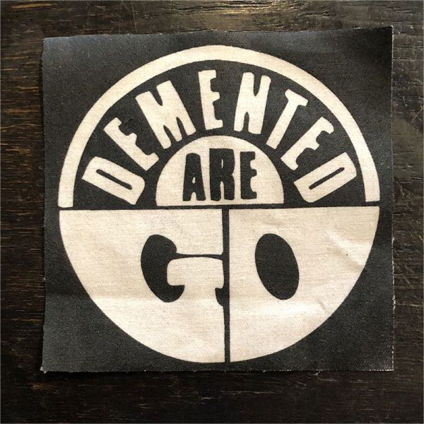 DEMENTED ARE GO PATCH