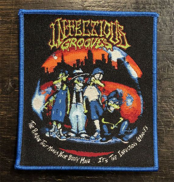 INFECTIOUS GROOVES 刺繍ワッペン THE PLAGUE THAT MAKES YOUR BOOTY MOVE...
