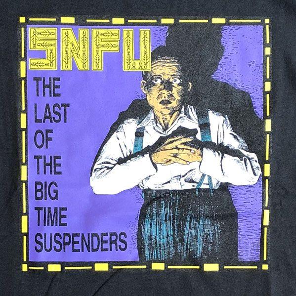 S.N.F.U Tシャツ The Last Of The Big Time Suspenders
