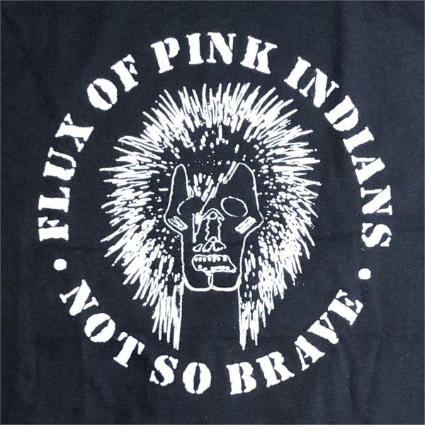 FLUX OF PINKINDIANS Tシャツ NOT SO BRAVE